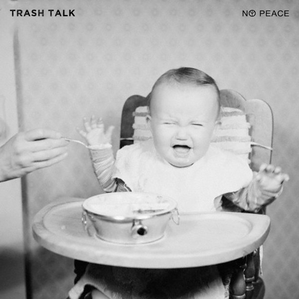 Trash Talk - No Peace