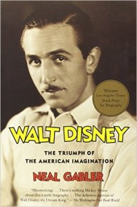Walt Disney: The Triumph of the American Imagination by Neal Gabler