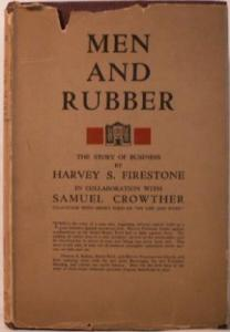 Men and Rubber: The Story of Business by Harvey S. Firestone, Samuel Crowther