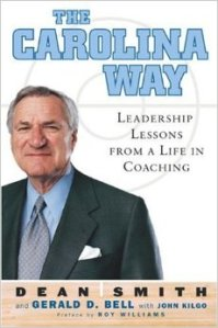 The Carolina Way: Leadership Lessons From a Life in Coaching by Dean Smith