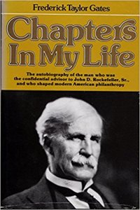 Chapters in My Life by Frederick Taylor Gates