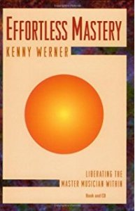 Effortless Mastery by Kenny Werner