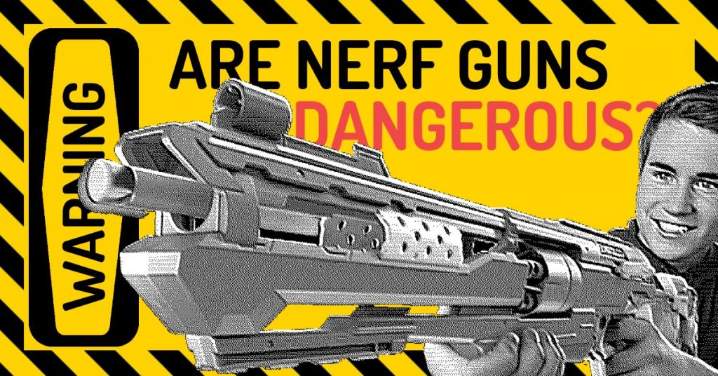 Are NERF guns dangerous?