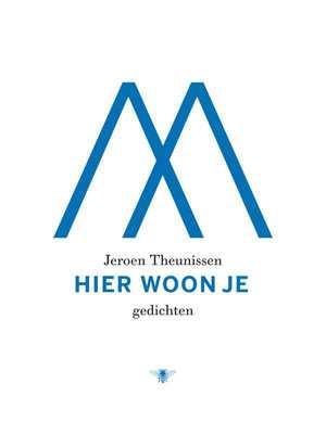 hier-woon-je-jeroen-theunissen-boek-cover-9789023490609