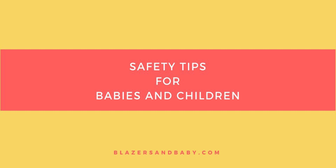 Safety Tips At Home for Babies & Children