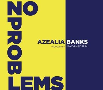 "Azealia Banks ""No Problems (Angel Haze Diss)"""