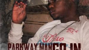 "New Music: Parkway Man Ft. Tha Joker & Lil Mal ""Go In"""
