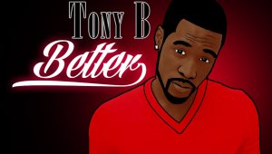 New Music: Tony B. -Better