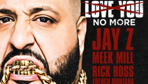 DJ Khaled Ft. Jay-Z, Meek Mill, Rick Ross & French Montana – They Don't Love You No More