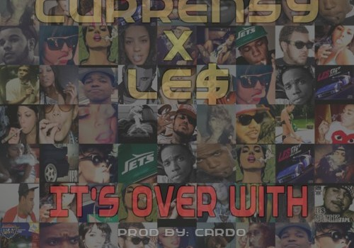 "New Music: Curren$y & Le$ ""It's Over With"""