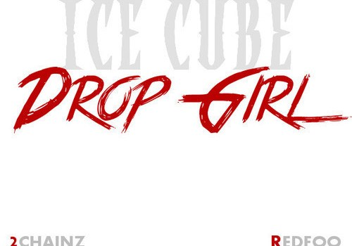 Ice Cube ft. 2 Chainz & RedFoo - Drop Girl