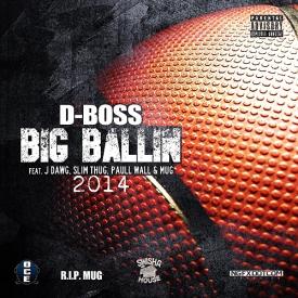 "D-Boss ft. Slim Thug, Paul Wall, J Dawg & MUG ""Big Ballin 2014"""