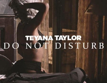 "Teyana Taylor ft. Chris Brown ""Do Not Disturb"""