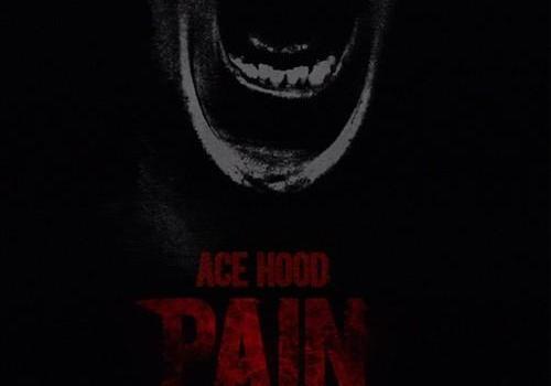 """Ace Hood """"Pain"""""""