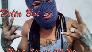 New Music by Mojo AKA Delta Boi - Move, Get Up Off Me. This track is from early in Delta Boi career, growing up in Mississippi.