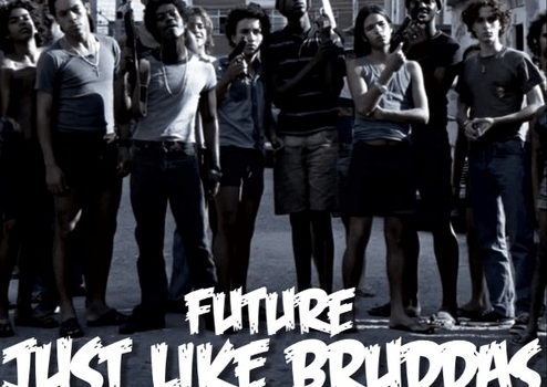 Future - Just Like Bruddas