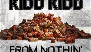 Kidd Kidd – From Nothin'