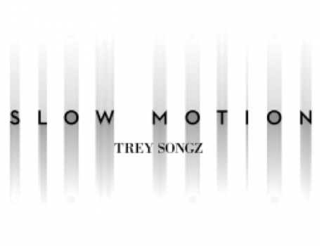 "Trey Songz ""Slow Motion"""