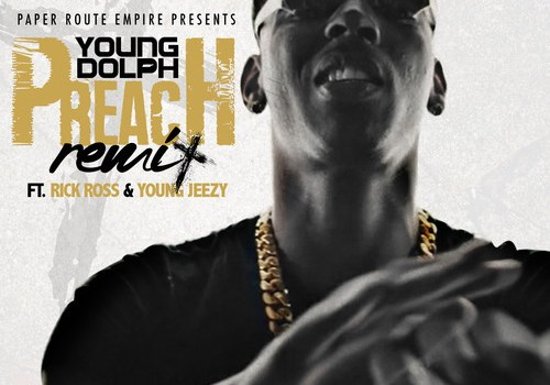 Young Dolph Ft. Rick Ross & Jeezy – Preach