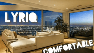 Lyriq - Comfortable