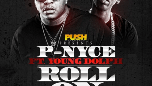 "P-Nyce ft. Young Dolph ""Roll On"""