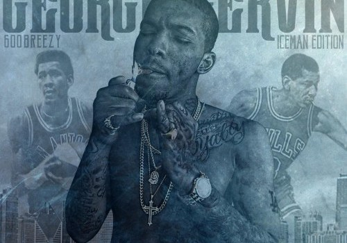 600 Breezy - George Gervin (Mixtape)