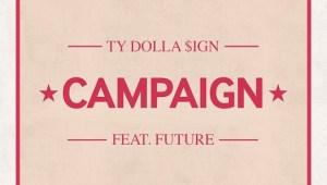 """Ty Dolla $ign x Future """"Campaign"""""""