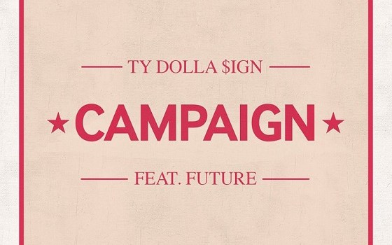 "Ty Dolla $ign x Future ""Campaign"""
