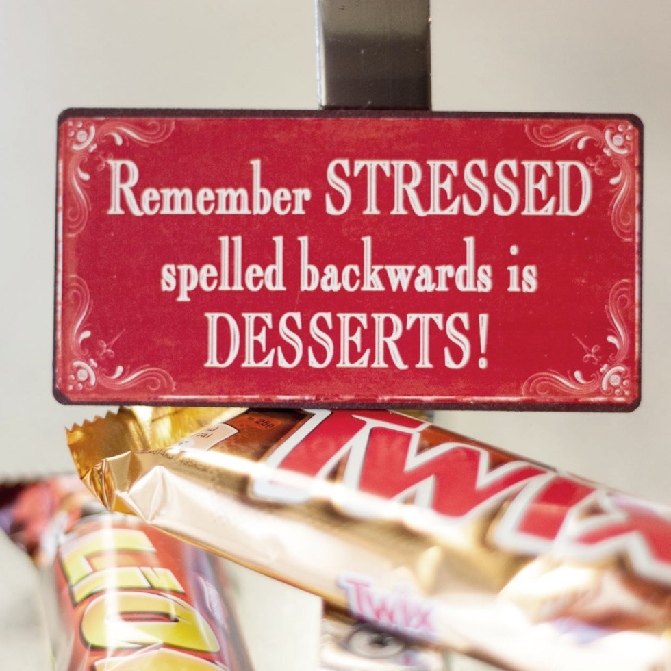 Remember STRESSED spelled backwards is DESSERTS