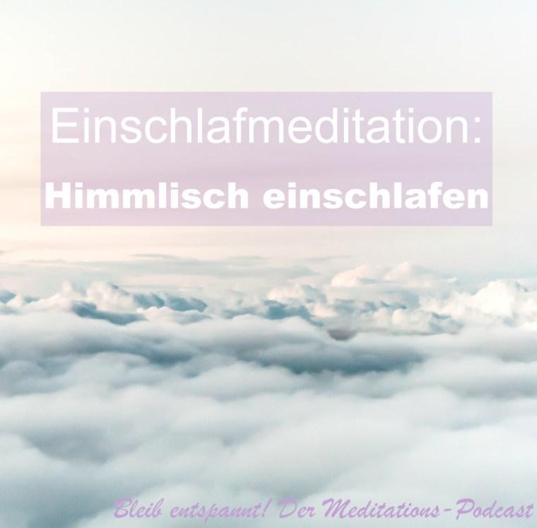 Einschlaf-Meditation Himmlisch einschlafen