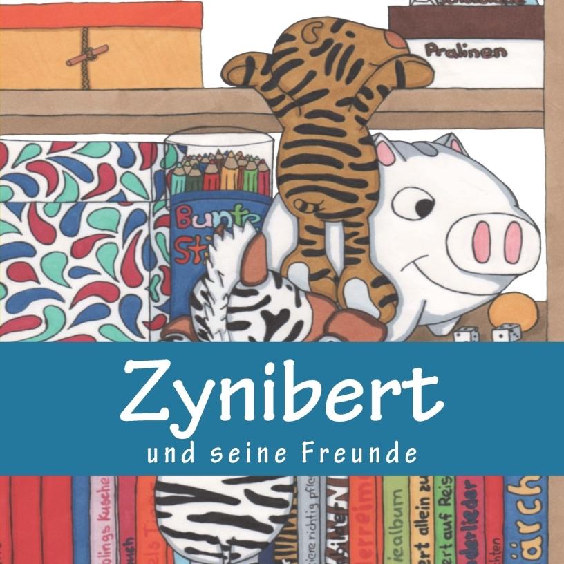 Vorlesebuch Zynibert und seine Freunde