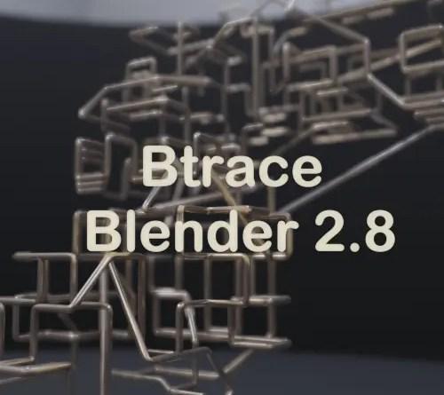 Btrace Addon for Blender 2.8
