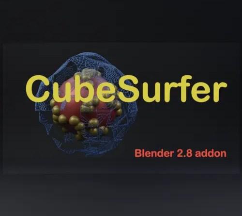 CubeSurfer Addon - Blender 2.8x