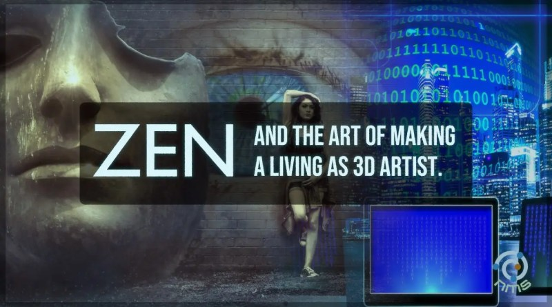 Cover - ZEN and the art of making a living as a 3D artist