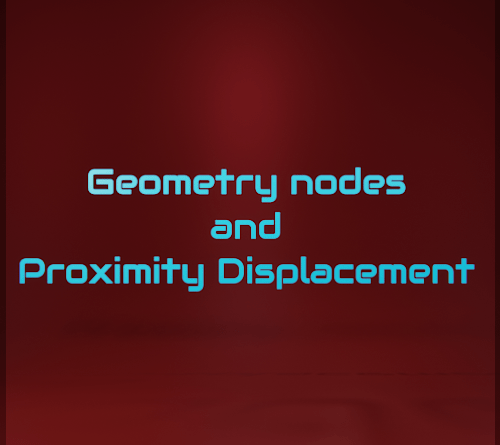 Cover of article - Geometry Nodes and Proximity Displacement