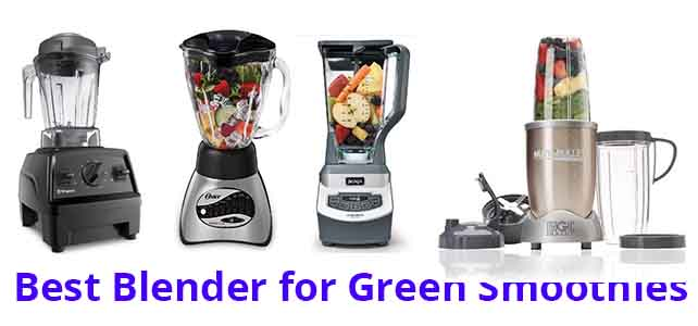 The 8 Best Blender For Green Smoothies Reviews 2021