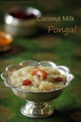coconut milk pongal, pongal special recipe, kobbari paramannam