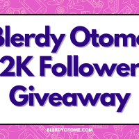 Blerdy Otome 2K Follower Otome Giveaway!!