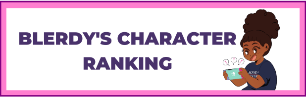 Blerdy's Character Ranking