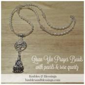 Quan Yin Prayer Beads with Pearls, Rose Quartz & Tree of Life