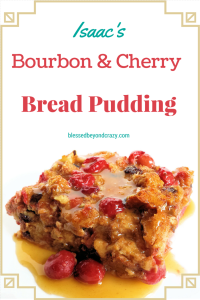 Isaac's Bourbon and Cherry Bread Pudding