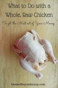 What to Do with a Whole, Raw Chicken