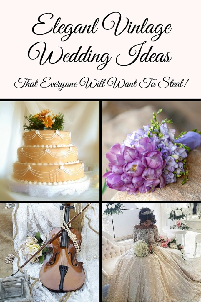 Elegant Vintage Wedding Ideas Everyone Will Want to Steal. (1)