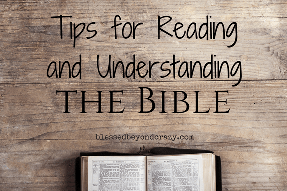Tips for Reading and Understanding the Bible -