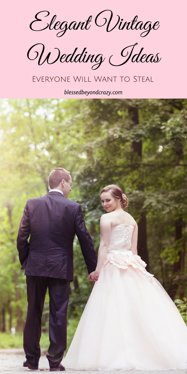 Elegant Vintage Wedding Ideas That Everyone Will Want to Steal