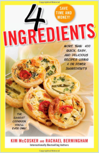 4 Ingredients – The Easiest Cookbook You'll Ever Own!