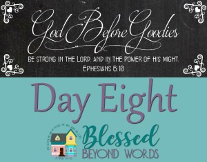 God Before Goodies: Day 8