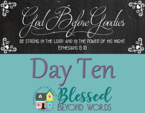 God Before Goodies: Day 10