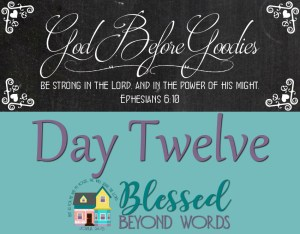 God Before Goodies: Day 12