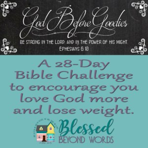 God Before Goodies: A Challenge to Lose Weight and Draw Closer to God